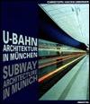 U-Bahn-Architektur in Munchen/Subway Architecture in Munich