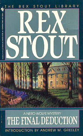 The Final Deduction by Rex Stout
