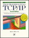 Troubleshooting TCP/IP: Analyzing the Protocols of the Internet