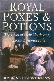 Royal Poxes & Potions by Raymond Lamont-Brown