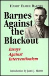 barnes-against-the-blackout-essays-against-interventionism