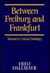 Between Freiburg and Frankfurt by Fred R. Dallmayr
