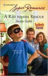 A Kid to the Rescue by Susan Gable