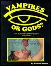 Vampires or Gods?
