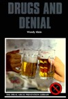 Drugs and Denial
