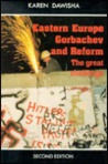 Eastern Europe, Gorbachev, and Reform: The Great Challenge