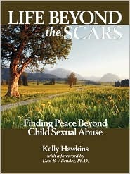 Life Beyond the Scars: Finding Peace Beyond Child Sexual Abuse