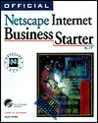 Official Netscape Internet Business Starter Kit [With Links to Web Resources, EarthLink Connection...]