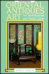 Oriental Antiques & Art: An Identification and Value Guide