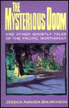 The Mysterious Doom and Other Ghostly Tales of the Pacific Northwest: And Other Ghostly Tales of the Pacific Northwest