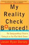 My Reality Check Bounced! My Reality Check Bounced! My Reality Check Bounced!
