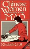 Chinese Women Since Mao