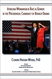Africana Womanism & Race & Gender in the Presidential Candidacy of Barack Obama