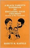 A Black Parent's Handbook to Educating Your Children: Outside of the Classroom
