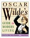 Oscar wilde's guide to modern living par Oscar Wilde