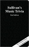 Sullivan's Music Trivia: The Greatest Music Trivia Book Ever