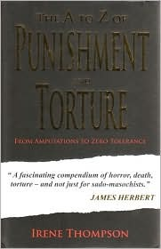 A-Z of Punishment & Torture: From Amputation to Zero Tolerance
