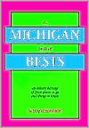 The Michigan Book of Bests: An Eclectic Barrage of Great Places to Go and Things to Know