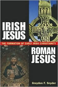 irish-jesus-roman-jesus-t-he-formation-of-early-irish-christianity