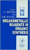 Organometallic Reagents In Organic Synthesis