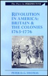 Revolution in America: Britain and the Colonies, 1763-1776
