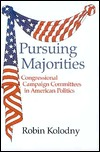 Pursuing Majorities: Congressional Campaign Committees in American Politics