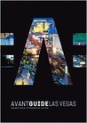 Avant-Guide Las Vegas: Insider's Guide to Progressive Culture [With Pocket Informer]
