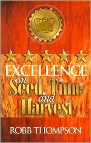 Excellence in Seed, Time, and Harvest