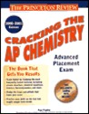Cracking the AP Chemistry Advanced Placement Exam, 2000-2001 Edition