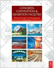 Congress, Convention and Exhibition Facilities: Planning, Design and Management