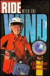 Ride With The Wind: The Adventures Of A Grandmother Who Bicycled Around The World
