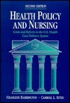 Health Policy and Nursing: Crisis and Reform in the U.S. Health Care Delivery System