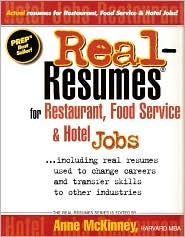 Real-Resumes for Restaurant Food Service & Hotel Jobs...: Including Real Resumes Used to Change Careers and Transfer Skills to Other Industries