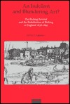 An Indolent and Blundering Art?: The Etching Revival and the Redefinition of Etching in England, 1838-1892