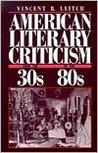 American Literary Criticism from the Thirties to the Eighties