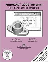 AutoCAD 2009 Tutorial: First Level - 2D Fundamentals
