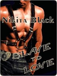 Slave to Love by Nikita Black