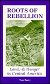 Roots of Rebellion: Land & Hunger in Central America