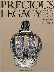 Precious Legacy: Treasures from the Jewish Museum in Prague