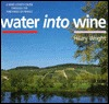 Water Into Wine: A Wine Lover's Cruise Through the Vineyards of France