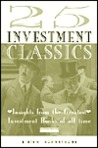 25 Investment Classics: Insights from the Greatest Investment Books of all Time (Financial Times Series)