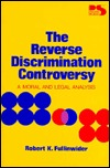 The Reverse Discrimination Controversy: A Moral and Legal Analysis (Philosophy and Society Series)
