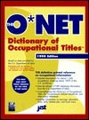 The O*Net Dictionary of Occupational Titles 1998-1999 (O'net Dictionary of Occupational Titles.