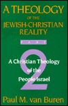 Theology of the Jewish-Christian Reality: Part 2: A Christian Theology of the People of Israel