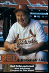 Red a Baseball Life by Red Schoendienst