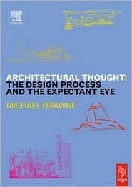 Architectural Thought:: The Design Process and the Expectant Eye
