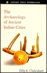 The Archaeology of Ancient Indian Cities