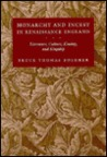 Monarchy and Incest in Renaissance England: Literature, Culture, Kinship, and Kingship