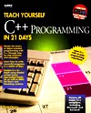 Teach Yourself C++ in 21 Days by Jesse Liberty