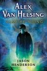 Vampire Rising (Alex Van Helsing, #1)